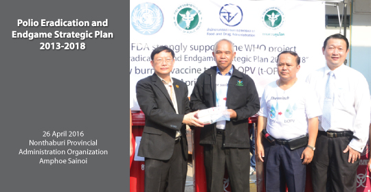 Biovalys supported the Thai FDA and WHO project to Eradicate OPV type 2 by Burning vaccine tOPV